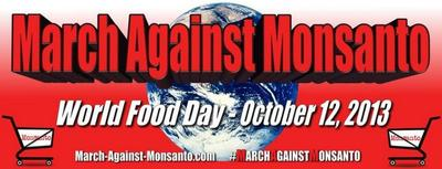 World Food Day - 12 October 2013 - March Against Monsanto
